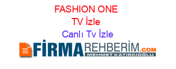 FASHION+ONE+TV+İzle Canlı+Tv+İzle