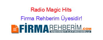 Radio+Magic+Hits Firma+Rehberim+Üyesidir!