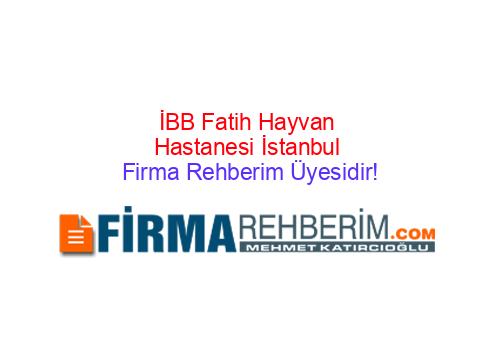 Ibb Fatih Hayvan Hastanesi Fatih Istanbul Firma Rehberim
